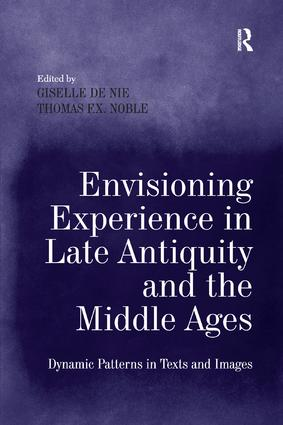 Envisioning Experience in Late Antiquity and the Middle Ages