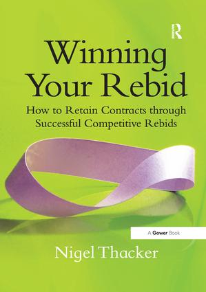 Winning Your Rebid: How to Retain Contracts through Successful Competitive Rebids, 1st Edition (Paperback) book cover