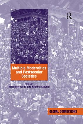 Multiple Modernities and Postsecular Societies: 1st Edition (Paperback) book cover