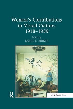Women's Contributions to Visual Culture, 1918–1939: 1st Edition (Paperback) book cover