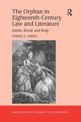 The Orphan in Eighteenth-Century Law and Literature: Estate, Blood, and Body book cover