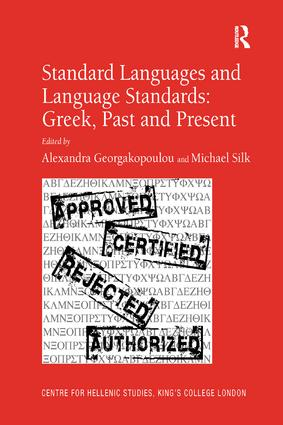 Standard Languages and Language Standards – Greek, Past and Present: 1st Edition (Paperback) book cover