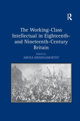 The Working-Class Intellectual in Eighteenth- and Nineteenth-Century Britain: 1st Edition (Paperback) book cover