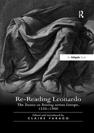 Re-Reading Leonardo: The Treatise on Painting across Europe, 1550–1900, 1st Edition (Paperback) book cover
