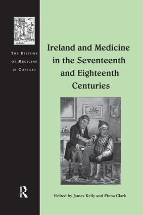 Ireland and Medicine in the Seventeenth and Eighteenth Centuries book cover