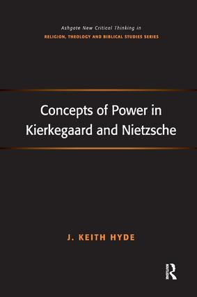 Concepts of Power in Kierkegaard and Nietzsche: 1st Edition (Paperback) book cover