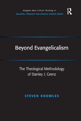 Beyond Evangelicalism: The Theological Methodology of Stanley J. Grenz, 1st Edition (Paperback) book cover
