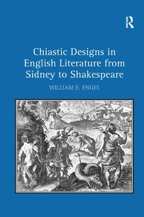 Chiastic Designs in English Literature from Sidney to Shakespeare (Paperback) book cover