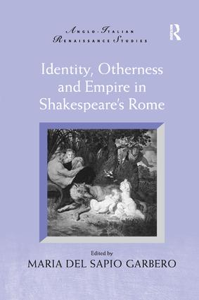 Identity, Otherness and Empire in Shakespeare's Rome: 1st Edition (Paperback) book cover