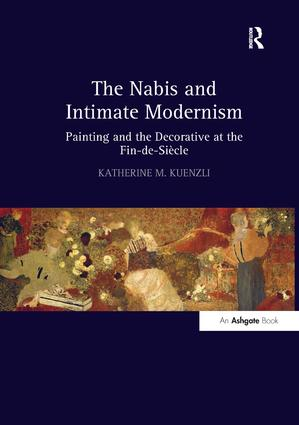 The Nabis and Intimate Modernism: Painting and the Decorative at the Fin-de-Siècle, 1st Edition (Paperback) book cover
