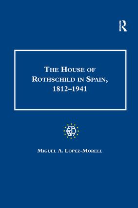 The House of Rothschild in Spain, 1812–1941: 1st Edition (Paperback) book cover