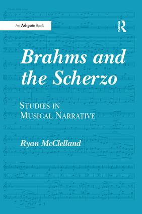 Brahms and the Scherzo: Studies in Musical Narrative, 1st Edition (Paperback) book cover