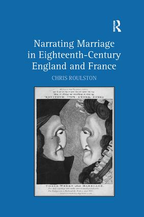 Narrating Marriage in Eighteenth-Century England and France: 1st Edition (Paperback) book cover
