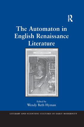 The Automaton in English Renaissance Literature: 1st Edition (Paperback) book cover