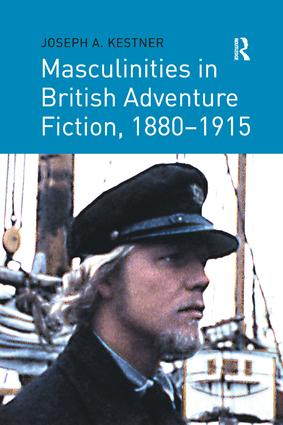 Masculinities in British Adventure Fiction, 1880–1915: 1st Edition (Paperback) book cover