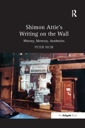 Shimon Attie's Writing on the Wall: History, Memory, Aesthetics book cover