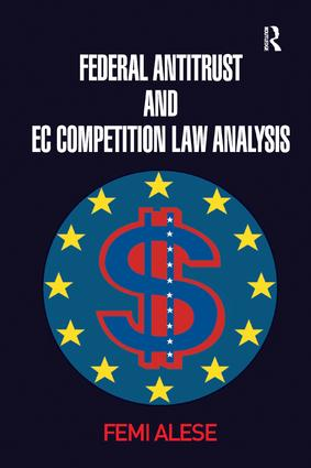 Federal Antitrust and EC Competition Law Analysis: 1st Edition (Paperback) book cover