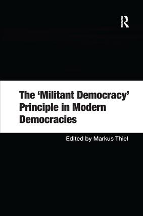 The 'Militant Democracy' Principle in Modern Democracies: 1st Edition (Paperback) book cover