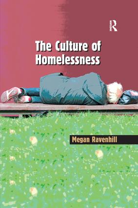 The Culture of Homelessness: 1st Edition (Paperback) book cover
