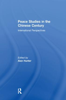 Peace Studies in the Chinese Century: International Perspectives, 1st Edition (Paperback) book cover