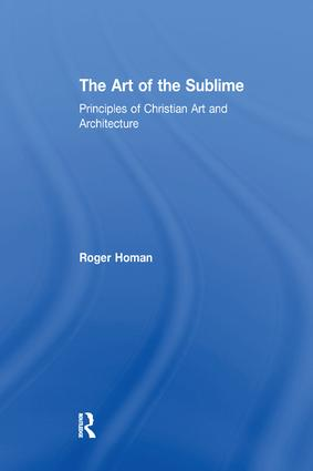The Art of the Sublime: Principles of Christian Art and Architecture book cover