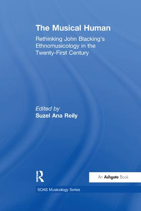 The Musical Human: Rethinking John Blacking's Ethnomusicology in the Twenty-First Century (Paperback) book cover