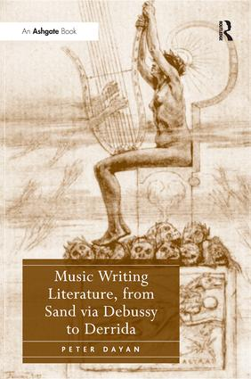 Music Writing Literature, from Sand via Debussy to Derrida: 1st Edition (Paperback) book cover