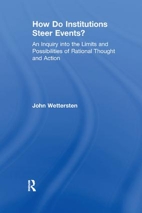 How Do Institutions Steer Events?: An Inquiry into the Limits and Possibilities of Rational Thought and Action, 1st Edition (Paperback) book cover