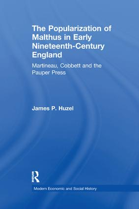 The Popularization of Malthus in Early Nineteenth-Century England: Martineau, Cobbett and the Pauper Press book cover