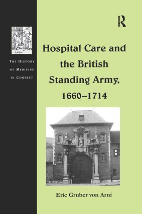 Hospital Care and the British Standing Army, 1660–1714: 1st Edition (Paperback) book cover