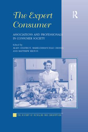 The Expert Consumer: Associations and Professionals in Consumer Society, 1st Edition (Paperback) book cover