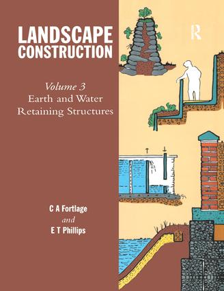 Landscape Construction: Volume 3: Earth and Water Retaining Structures, 1st Edition (Paperback) book cover
