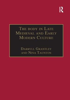 The Body in Late Medieval and Early Modern Culture: 1st Edition (Paperback) book cover