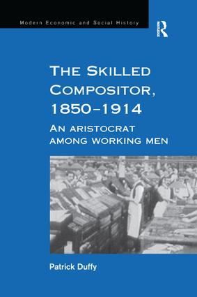 The Skilled Compositor, 1850–1914: An Aristocrat Among Working Men book cover