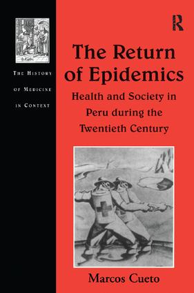 The Return of Epidemics: Health and Society in Peru During the Twentieth Century, 1st Edition (Paperback) book cover