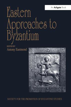 Eastern Approaches to Byzantium: Papers from the Thirty-Third Spring Symposium of Byzantine Studies, University of Warwick, Coventry, March 1999 book cover