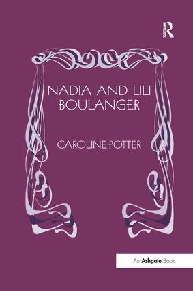 Nadia and Lili Boulanger: 1st Edition (Paperback) book cover