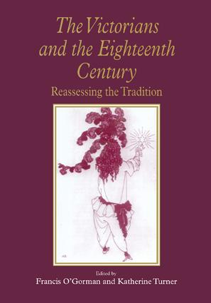 The Victorians and the Eighteenth Century: Reassessing the Tradition, 1st Edition (Paperback) book cover
