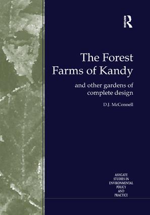 The Forest Farms of Kandy: and Other Gardens of Complete Design, 1st Edition (Paperback) book cover