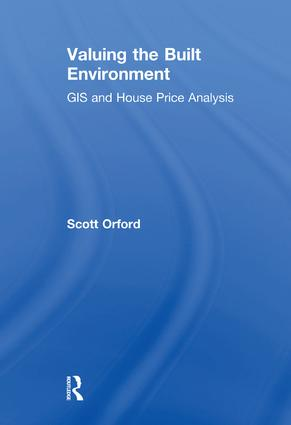 Valuing the Built Environment: GIS and House Price Analysis, 1st Edition (Paperback) book cover