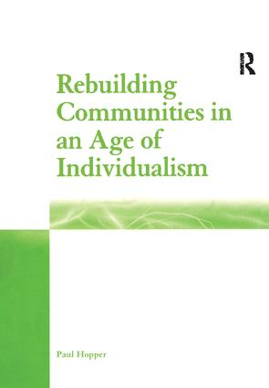 Rebuilding Communities in an Age of Individualism: 1st Edition (Paperback) book cover