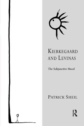 Kierkegaard and Levinas: The Subjunctive Mood, 1st Edition (e-Book) book cover