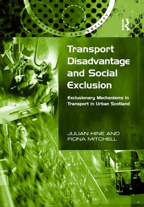 Transport Disadvantage and Social Exclusion: Exclusionary Mechanisms in Transport in Urban Scotland book cover