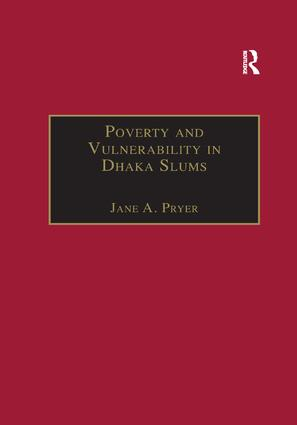 Poverty and Vulnerability in Dhaka Slums: The Urban Livelihoods Study, 1st Edition (Paperback) book cover