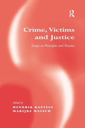 Crime, Victims and Justice: Essays on Principles and Practice, 1st Edition (Paperback) book cover