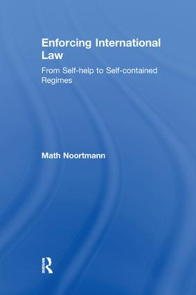 Enforcing International Law: From Self-help to Self-contained Regimes book cover