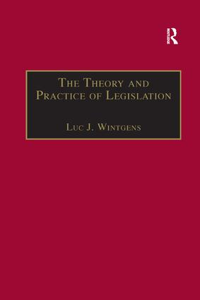 The Theory and Practice of Legislation: Essays in Legisprudence book cover