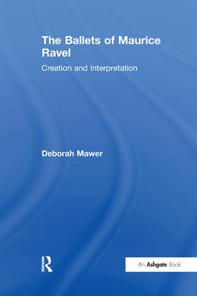 The Ballets of Maurice Ravel: Creation and Interpretation book cover