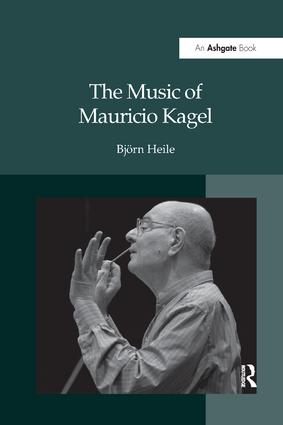 The Music of Mauricio Kagel: 1st Edition (Paperback) book cover