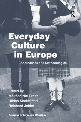 Everyday Culture in Europe: Approaches and Methodologies, 1st Edition (Paperback) book cover